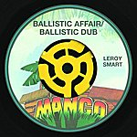 Leroy Smart Ballistic Affair / Ballistic Dub (2-Track Single)