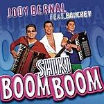 Jody Bernal Shiki Boom Boom (2-Track Single)