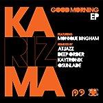 Karizma Good Morning EP