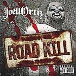 Joell Ortiz Road Kill (Parental Advisory)