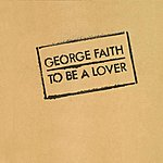 George Faith To Be A Lover (Have Mercy)