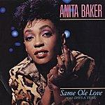 Anita Baker Same Ole Love [365 Days A Year] / Same Ole Love [365 Days A Year] [Live Version] [Digital 45]