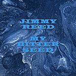 Jimmy Reed My Bitter Seed