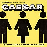 Caesar Situations Complications - Ep