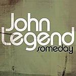 John Legend Someday (Single)