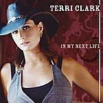 Terri Clark In My Next Life (Single)