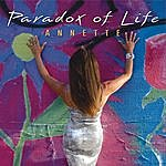 Annette Paradox Of Life