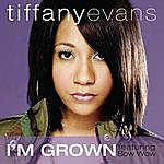 Tiffany Evans I'm Grown (Single)(Featuring Bow Wow)