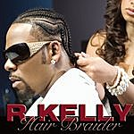 R. Kelly Hair Braider (Single)