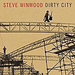 Steve Winwood Dirty City (Featuring Eric Clapton)