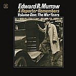 Edward R. Murrow A Reporter Remembers, Vol. 1: The War Years