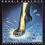 Herbie Hancock Feets Don't Fail Me Now