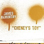 James McMurtry Cheney's Toy (Single)