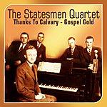 Statesmen Quartet Thanks To Calvary(Gospel Gold)