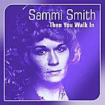 Sammi Smith Then You Walk In