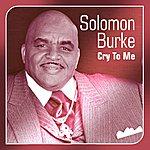 Solomon Burke Cry To Me