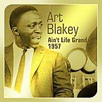 Art Blakey Ain't Life Grand (1957)