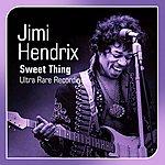 Jimi Hendrix Sweet Thing(Ultra Rare Recordings)
