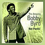 Bobby Byrd Hot Pants!(The Amazing Bobby Byrd)
