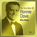 Ronnie Dove Kiss Away (The Very Best Of, Vol. 1)