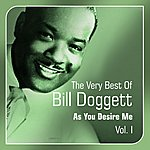 Bill Doggett As You Desire Me (The Very Best Of, Vol. 1)