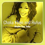 Chaka Khan Maybe Your Baby