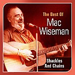 Mac Wiseman Shackles And Chains(The Best Of)
