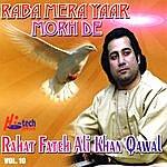 Rahat Fateh Ali Khan Raba Mera Yaar Morh De - Vol. 10