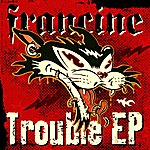 Francine Trouble EP