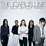 The Icarus Line We Sick / Holy Man (2-Track Single)