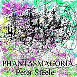 Peter Steele Phantasmagoria