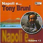 Tony Bruni Napoli E....tony Bruni, Vol. 13