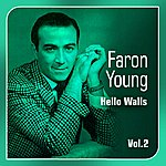 Faron Young Hello Walls(The Faron Young Story, Vol. 2)