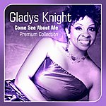 Gladys Knight Come See About Me(Premium Collection)