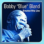Bobby 'Blue' Bland Greated Hits Live