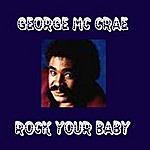 George McCrae Rock Your Baby (Alternate Version)