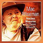 Mac Wiseman Precious Memories(The Classic Collection)