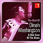 Dinah Washington A Bad Case Of The Blues(The Best Of, Vol. 1)