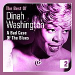 Dinah Washington A Bad Case Of The Blues(The Best Of, Vol. 2)
