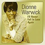 Dionne Warwick I'll Never Fall In Love Again (Bonus Tracks)