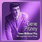 Gene Pitney Town Without Pity(The Legendary Gene Pitney)