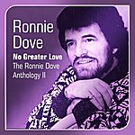 Ronnie Dove No Greater Love(The Ronnie Dove Anthology, Vol. 2)