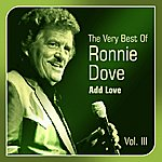 Ronnie Dove Add Love(The Very Best Of, Vol. 3)