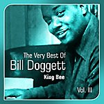 Bill Doggett King Bee(The Very Best Of, Vol. 3)