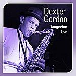 Dexter Gordon Tengerine(Dexter Gordon Live)