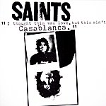 The Saints I Thought This Was Love, But This Is Casablanca