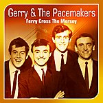 Gerry & The Pacemakers Ferry Cross The Mersey