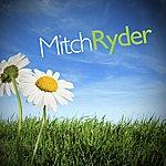 Mitch Ryder Mitch Ryder