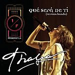 Thalía Qué Será De Ti (Como Vai Voce) (Banda Version) (Single)