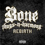 Bone Thugs-N-Harmony Rebirth (Single) (Parental Advisory)